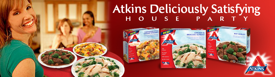 Atkins™ Deliciously Satisfying House Party