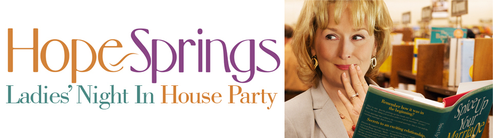 HOPE SPRINGS Ladies' Night In House Party